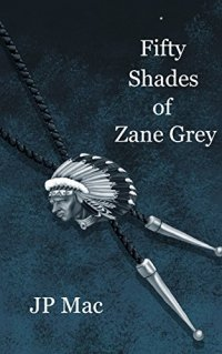 Fifty Shades of Zane Grey Book Review by Bookangel UK