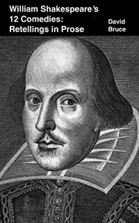 William Shakespeare's 12 Comedies: Retellings in Prose