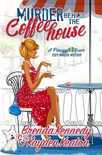 Murder Behind the Coffeehouse (Pineapple Grove Cozy Murder Mystery Series  Book 1)