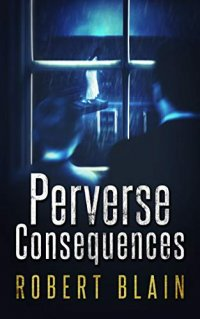 Perverse Consequences