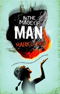 In the image of Man: A small god,  a handful of followers and the end of the world (The godling series Book 1)