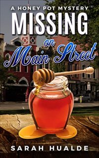 Missing on Main Street (Honey Pot Mystery Book 1)