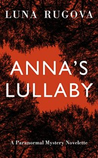 Anna's Lullaby: A YA Paranormal Mystery Novelette
