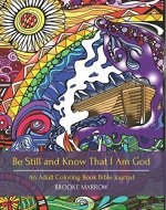 Be Still and Know That I Am God: An Adult Coloring Book Bible Journal - Book Cover