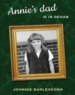 Annie's Dad is In Rehab - Book Cover