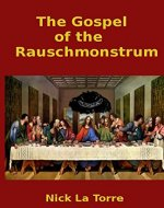 The Gospel of the Rauschmonstrum - Book Cover