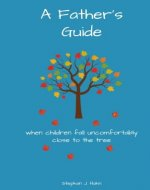 A Father's Guide: When Children Fall Uncomfortably Close To The Tree - Book Cover