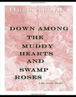 Down Among the Muddy Hearts and Swamp Roses: A Ms. Graves Mystery (Ms Graves Mysteries) - Book Cover
