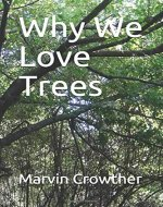 Why We Love Trees (A learn about nature book) - Book Cover