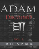 Adam Decoded: A Brief History of Man's True Origins (Adam Series) - Book Cover