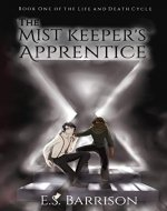 The Mist Keeper's Apprentice (The Life and Death Cycle) - Book Cover