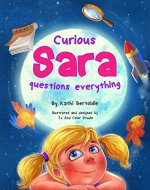 Curious Sara questions everything: 1 - Book Cover