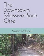 The Downtown Massive-Book One - Book Cover