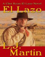 El Lazo - the lasso - A Clint Ryan Western - Book Cover