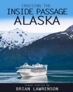 Cruising the Inside Passage Alaska (USA and Canada Book 4) - Book Cover