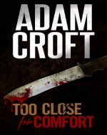 Too Close For Comfort (Knight & Culverhouse Book 1) - Book Cover