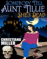 Somebody Tell Aunt Tillie She's Dead (The Toad Witch Mysteries Book 1) - Book Cover