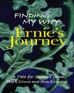 Finding My Why, Ernie's Journey.....A Tale for Seekers - Book Cover