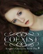 Coexist (Keegan's Chronicles Series Book 1) - Book Cover