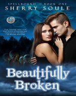 Beautifully Broken: Young Adult Paranormal Romance (Spellbound Prodigies Book 1) - Book Cover
