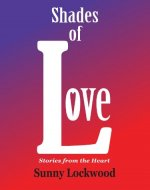 Shades of Love, stories from the heart