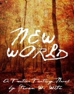 New World: a Frontier Fantasy Novel (Tales of the New...
