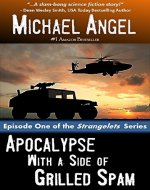 Apocalypse with a Side of Grilled Spam - Episode One (The Strangelets Series Book 1) - Book Cover