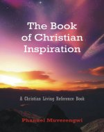 The Book of Christian Inspiration: A Christian Living Reference Book - Book Cover