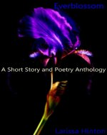 Everblossom: A Short Story and Poetry Anthology - Book Cover