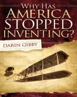 Why Has America Stopped Inventing - Book Cover
