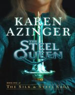 The Steel Queen (The Silk & Steel Saga Book 1) - Book Cover
