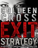 Exit Strategy (Katerina Carter Fraud Thriller Series Book 1) - Book Cover