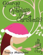 George & Ophelia's First Christmas (The Effie Stories Book 2) - Book Cover