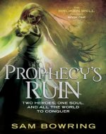 Prophecy's Ruin (Broken Well Trilogy Book 1) - Book Cover