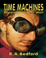 Time Machines Repaired While-U-Wait ((A Spider Webb Novel) Book 1) - Book Cover