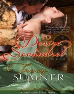 To Desire a Scoundrel: A Christmas Seduction (Southern Heat/Novella: TANNER Book 2) - Book Cover