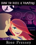 How to Date a Vampire (Rylie Cruz Series Book 2) - Book Cover