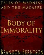 Body of Immorality: Tales of Madness and the Macabre - Book Cover
