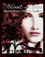 Blood Lilies (Blood Wars Trilogy Book 1) - Book Cover