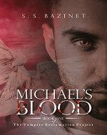 THE VAMPIRE RECLAMATION PROJECT: Michael's Blood (Book 1) - Book Cover