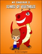 My Dinosaur is Scared of Vegetables