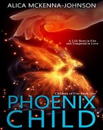 Phoenix Child: Book One of the Children of Fire Series - Book Cover