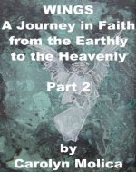 WINGS: A Journey in Faith from the Earthly to the Heavenly - Part 2 - Book Cover