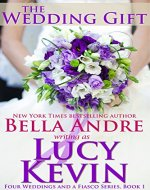 The Wedding Gift (Four Weddings and Fiasco Series, Book 1):…