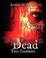 The Demon Dead: Tres Zombies (Book 1 of 2) - Book Cover