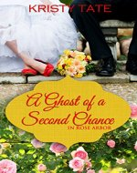 A Ghost of a Second Chance (Rose Arbor series Book 1) - Book Cover
