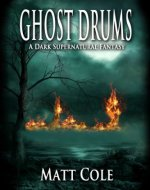 Ghost Drums: A Dark Supernatural Fantasy (Immortal Nights Book 1) - Book Cover