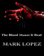 The Blood Makes It Real: Death Book 1 - Book Cover