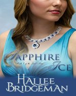 Sapphire Ice (Inspirational Romance): The Jewel Series Book 1 - Book Cover