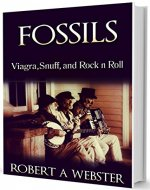 FOSSILS: Viagra, snuff, and Rock n Roll - Book Cover